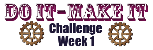 do-it-make-it-challenge-week-1