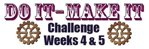 Do It Make It Challenge Weeks 4 & 5 Header Image